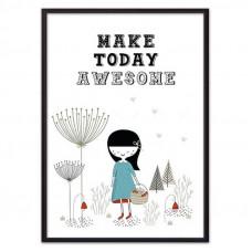 Make today awesome (ВЫБОР РАЗМЕРА-40 х 60 см)