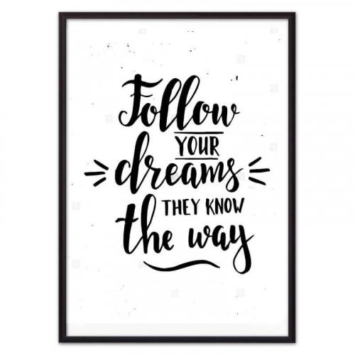 Follow your dreams… (ВЫБОР РАЗМЕРА-30 х 40 см)