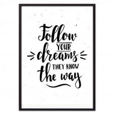 Follow your dreams… (ВЫБОР РАЗМЕРА-40 х 60 см)
